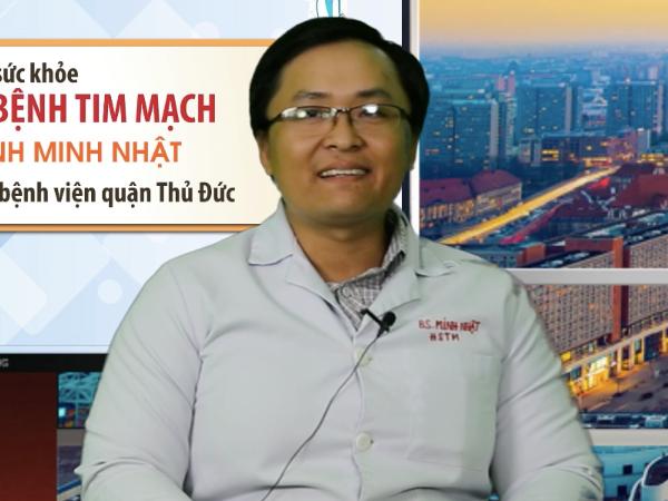 Ths.Bs Huỳnh Minh Nhật - Khoa Hồi sức Tim mạch bệnh viện quận Thủ Đức (TP HCM)