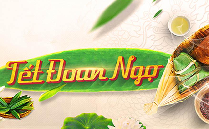 Tết Đoan ngọ (5/5 âm lịch) là một  trong những ngày Tết truyền thống lớn được người Việt duy trì từ xa xưa đến nay
