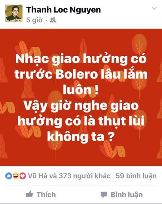 Nghệ sĩ Thành Lộc lên tiếng ủng hộ Bolero: 'Nhạc giao hưởng có trước Bolero lâu lắm luôn, vậy giờ nghe nhạc giao hưởng có thụt lùi không?' - Ảnh 1