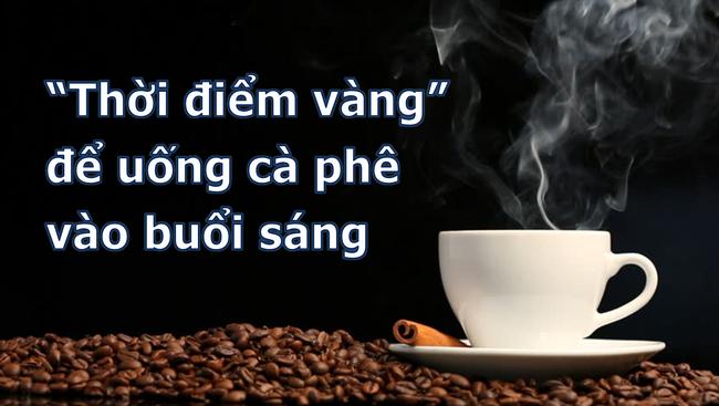 'Thời điểm vàng' để uống cà phê - Ảnh 1